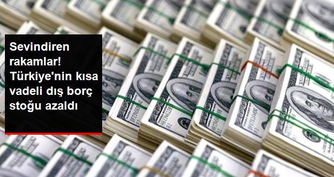 Sevindiren rakamlar! Türkiye'nin kısa vadeli dış borç stoğu azaldı
