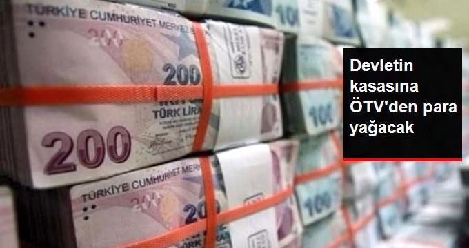 Devletin kasasına ÖTV'den para yağacak