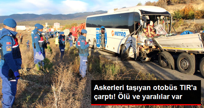 Askerleri taşıyan otobüs TIR'a çarptı! Ölü ve yaralılar var