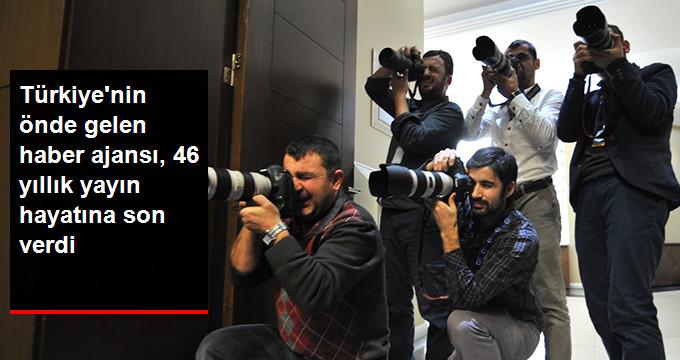 Türkiye'nin önde gelen haber ajansı, 46 yıllık yayın hayatına son verdi