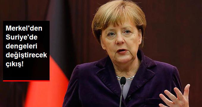 Merkel'den Suriye'de Dengeleri Değiştirecek Çıkış!
