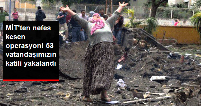 MİT'ten nefes kesen operasyon!53 vatandaşımızın katili yakalndı.