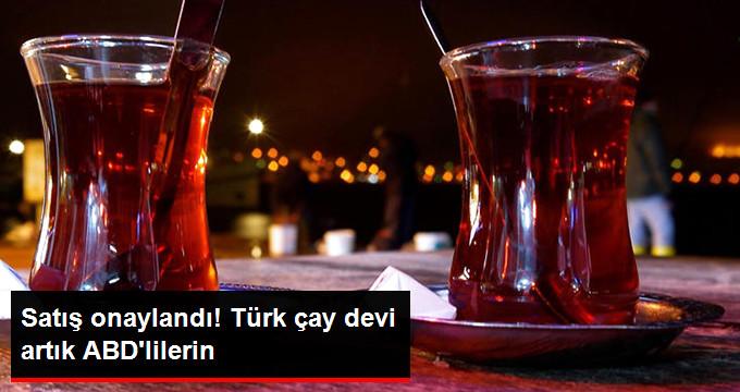Satış onaylandı! Türk çay devi artık ABD'lilerin