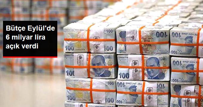 Bütçe Eylül'de 6 milyar lira açık verdi
