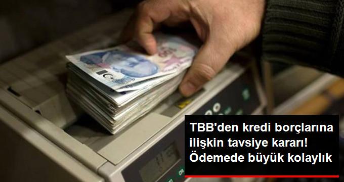 TBB'den kredi borçlarına ilişkin tavsiye kararı! Ödemede büyük kolaylık