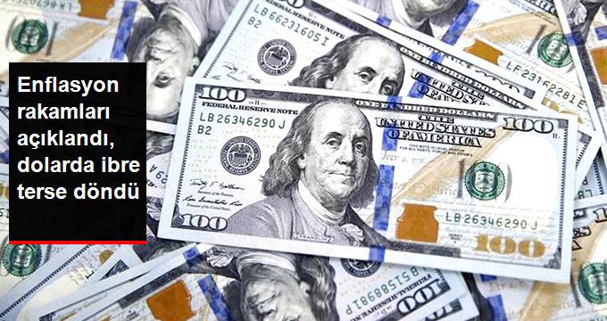 Enflasyon rakamları açıklandı, dolarda ibre tersine döndü