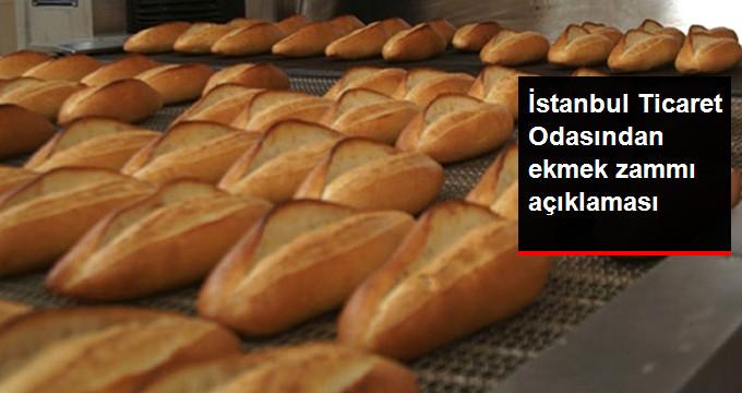 İstanbul Ticaret Odasından ekmek zammı açıklaması