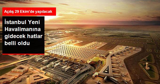 İstanbul Yeni Havalimanına gidecek hatlar belli oldu