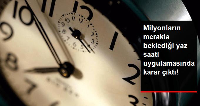 Milyonların merakla beklediği yaz saati uygulamasında karar çıktı!