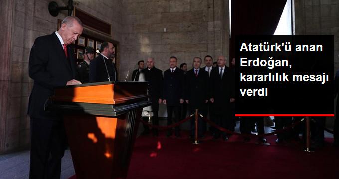 Atatürk'ü anan Erdoğan, kararlılık mesajı verdi