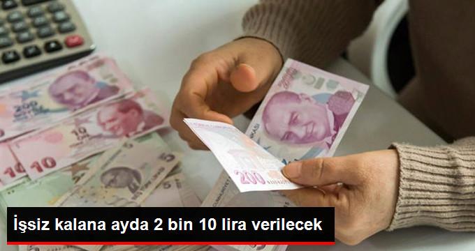 İşsiz kalana ayda 2 bin 10 lira verilecek