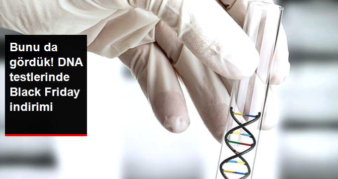 Bunu da gördük! DNA testlerinde Black Friday indirimi