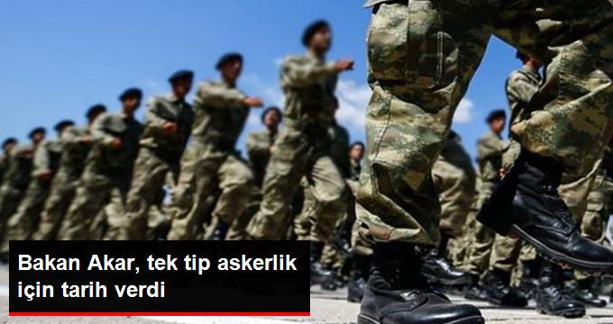 Bakan Akar, tek tip askerlik için tarih verdi