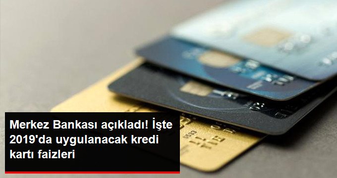Merkez Bankası Açıkladı! İşte 2019'da uygulanacak kredi kartı faizleri