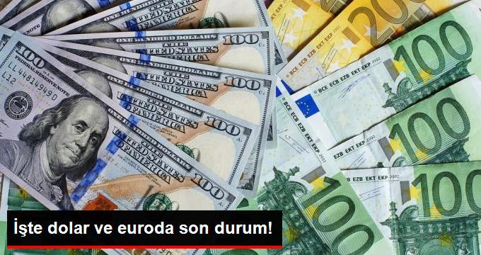 İşte dolar ve euro da son durum!