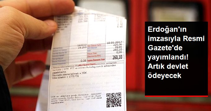 Erdoğan'ın imzasıyla Resmi Gazete'de yayımlandı. Artık devlet ödeyecek