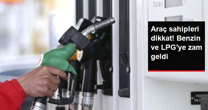 Araç sahipleri dikkat! Benzin ve LPG' ye zam geldi